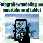 Workshop: Fotografie-wandeling met smartphone of tablet
